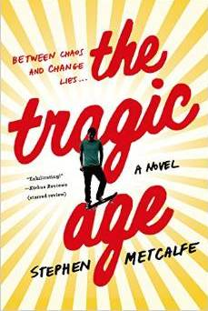 Review:  THE TRAGIC AGE by Stephen Metcalf