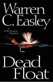 Review:  DEAD FLOAT:  A Cal Claxton Mystery by Warren C. Easley