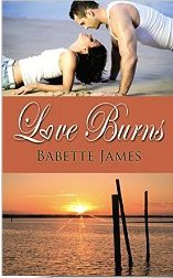 Review:  LOVE BURNS by Babette James