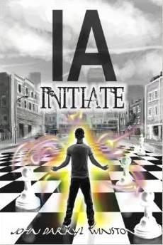 YA Interview:  John Darryl Winston author or IA:INITIATE