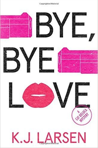 Review:  BYE, BYE LOVE by K.J. Larsen